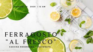 """Ferragosto """"al Fresco"""" @ Cascina Rosengana"""